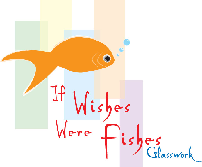 If Wishes Were Fishes Glasswork